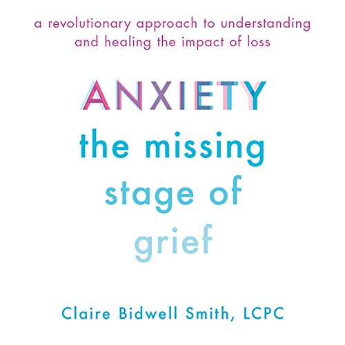 Anxiety: The Missing Stage of Grief audiobook cover art