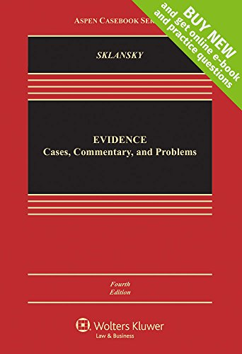 Compare Textbook Prices for Evidence: Cases Commentary and Problems [Connected Casebook] Aspen Casebook 4 Edition ISBN 9781454868279 by David A. Sklansky