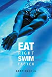 Eat Right, Swim Faster: Nutrition...