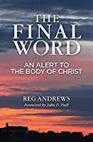 The Final Word: An Alert to the Body of Christ