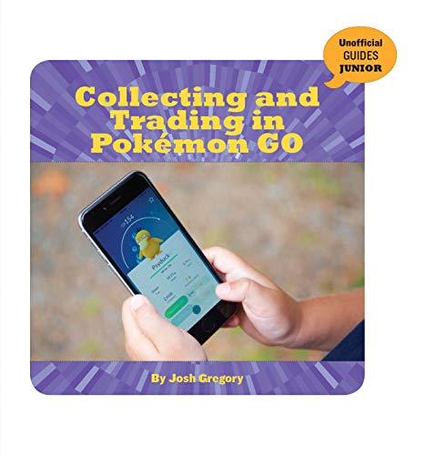 Collecting and Trading in Pokémon GO (21st Century Skills Innovation Library: Unofficial Guides Junior) (English Edition)