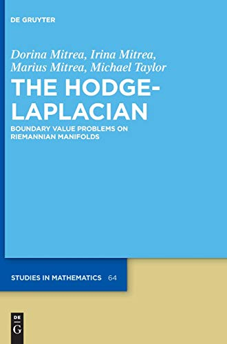 The Hodge-Laplacian: Boundary Value Problems on Riemannian Manifolds (De Gruyter Studies in Mathematics, Band 64)