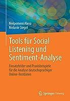 Tools fuer Social Listening und Sentiment-Analyse: Einsatzfelder und Praxisbeispiele fuer die Analyse deutschsprachiger Online-Textdaten