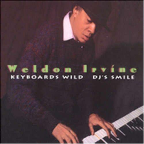 Keyboards Wild DJ's Smile by Irvine, Weldon (2005-07-12)