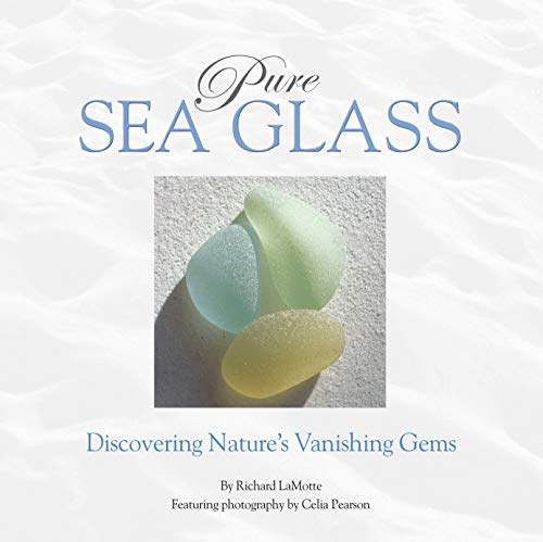 Compare Textbook Prices for Pure Sea Glass: Discovering Nature's Vanishing Gems 1 Edition ISBN 9780975324608 by Richard LaMotte,Sally Lamotte Crane,Celia Pearson