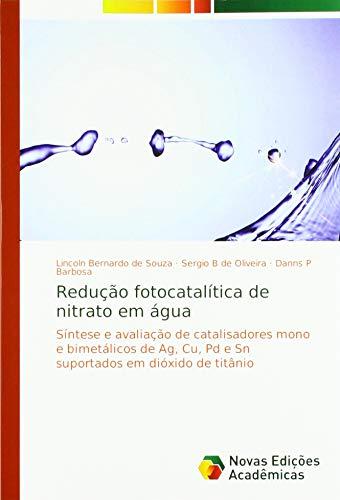 Redução fotocatalítica de nitrato em água: Síntese e av