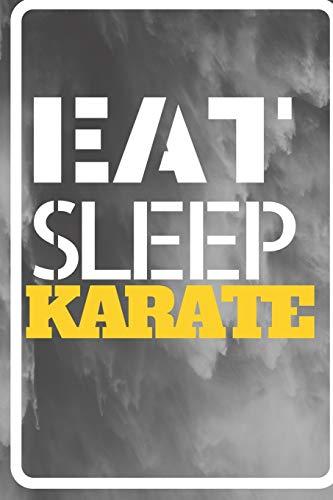 Eat Sleep Karate: Lined Notebook Journal to Write In, Blank, 6