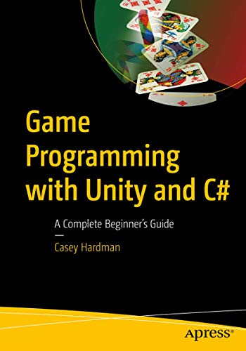 Game Programming with Unity and C#: A Complete Beginner's Guide Front Cover