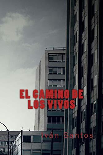 El Camino De Los Vivos: Volume 1