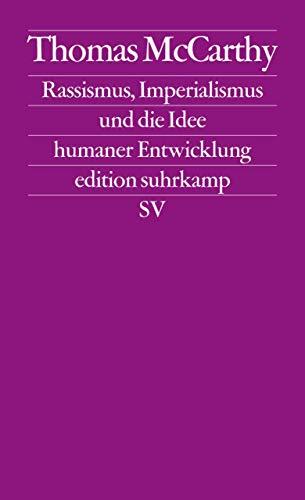Rassismus, Imperialismus und die Idee menschlicher Entwicklung (edition suhrkamp)