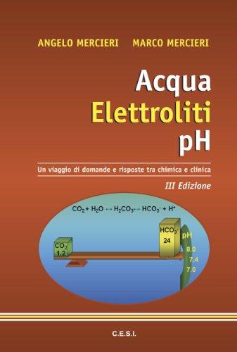 Acqua Elettroliti ph. Un viaggio di domande e risposte tra chimica e clinica