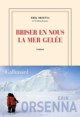Briser en nous la mer gelée (French Edition)