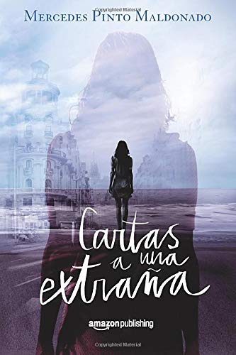 CARTAS A UNA EXTRAÑA (Cartas y Mensajes nº 1) - Mercedes Pinto Maldonado