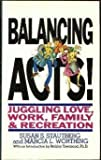 Balancing Acts!: Juggling Love, Work, Family, and Recreation