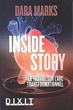 Inside story - Le travail sur l'Arc transformationnel de Dara Marks