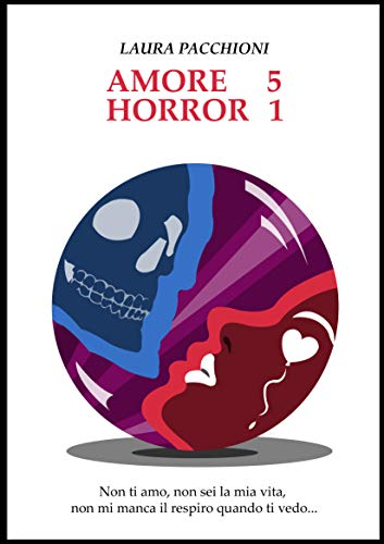 Amore 5 , Horror 1