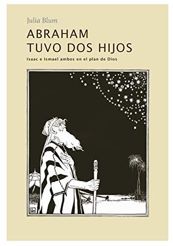 Abraham tuvo dos hijos eBook: Blum, Julia, Pérez, Bismarck: Amazon.es: Tienda Kindle