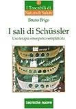I sali di Schüssler. Una terapia omeopatica semplificata