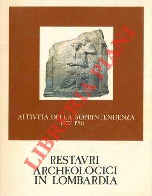 Restauri archeologici in Lombardia.