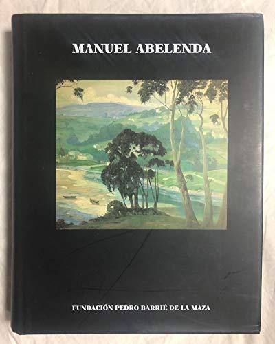 Manuel Abelenda: (1889-1957) (Catalogación arqueológica y artística en Galicia del Museo de...