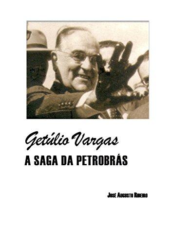Getúlio Vargas - A saga da Petrobrás