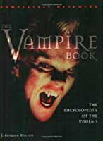 Vampire Book: The Encyclopedia of the Undead