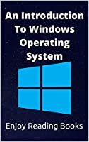 An Introduction to Windows Operating System Front Cover