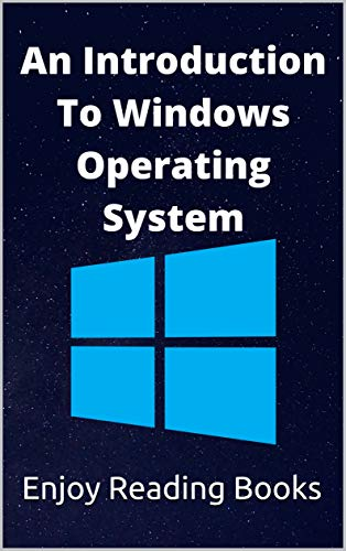 An Introduction to Windows Operating System (English Edition)