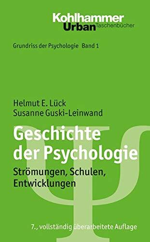 Grundriss der Psychologie: Geschichte der Psychologie: Strömungen, Schulen, Entwicklungen