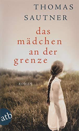 Das Mädchen an der Grenze: Roman