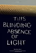 This Blinding Absence of Light: A Novel