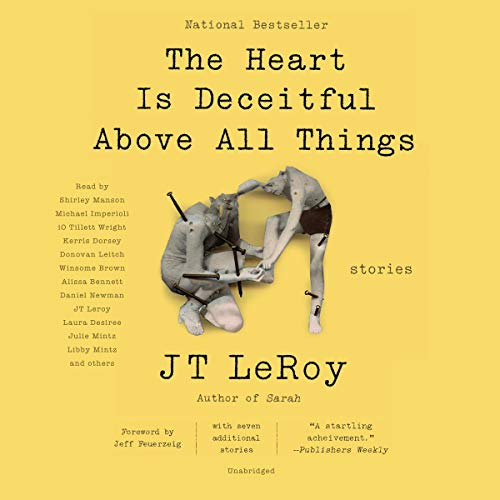 The Heart Is Deceitful Above All Things Audiobook By J T LeRoy cover art