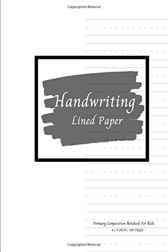 Handwriting Lined Paper Primary Composition Notebook For Kids: 300 Pages Size 6 'x 9' Inch, Of High-quality Handwriting Practice Paper. The Wide Lines ... And Numbers Until They Are Perfected. Vol.20