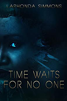 Time Waits For No One by [LaRhonda Simmons]