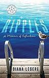 Ripples: A Memoir of Reflection