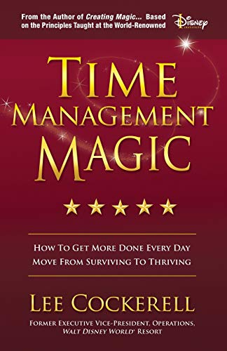 Compare Textbook Prices for Time Management Magic: How to Get More Done Every Day and Move from Surviving to Thriving Reprint Edition ISBN 9781642793185 by Cockerell, Lee