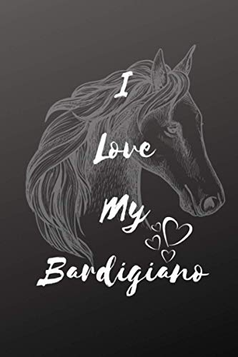 I Love My Bardigiano Horse Notebook For Horse Lovers: Composition Notebook 6x9' Blank Lined Journal