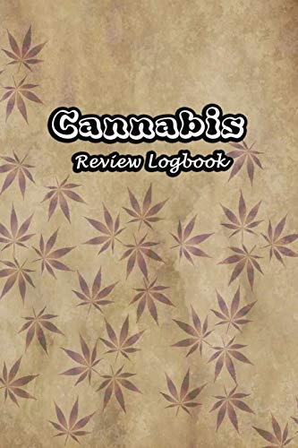 Cannabis Review Logbook: Tasting Marijuana Journal Notebook Medical Therapy Track The Different Strains, Effects and Symptoms, Weed Tourist Notes | Leaves Painting Cover