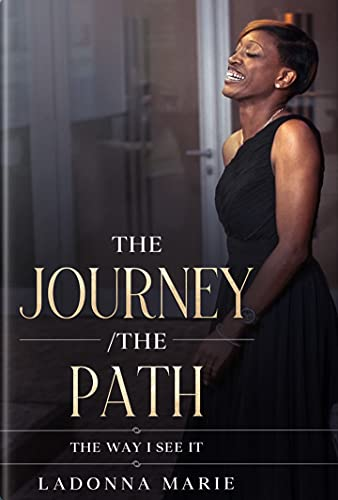 The Journey/The Path: The Way I See It