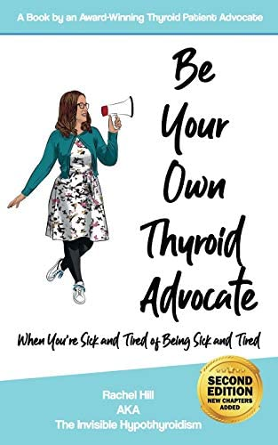 Be Your Own Thyroid Advocate When You re Sick and Tired of Being Sick and Tired product image