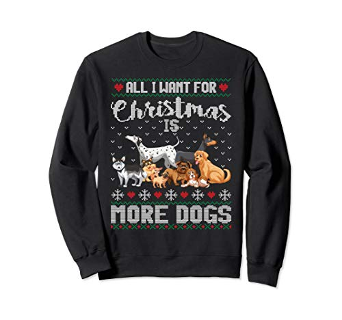 All I Want For Christmas Is More Dogs Ugly Xmas...