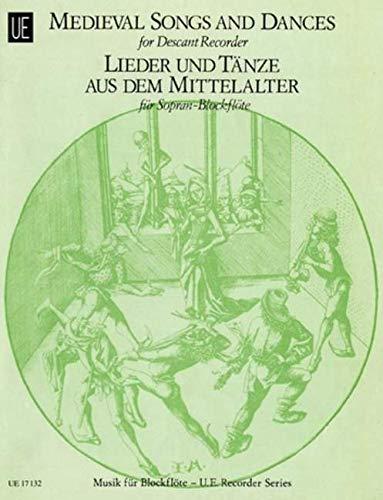 Lieder und Tänze aus dem Mittelalter, für Sopranblockflöte
