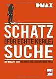 DMAX Schatzsuche für echte Kerle: Der ultimative Guide von Andreas Paul Kaiser und Jürgen Prosk