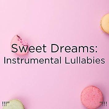 """!!!"""" Sweet Dreams: Instrumental Lullabies """"!!!"""