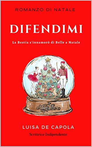 Difendimi : La Bestia s'innamorò di Belle a Natale