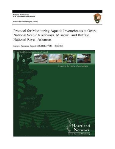 Protocol for Monitoring Aquatic Invertebrates at Ozark National Scenic Riverways, Missouri, and Buffalo National River, Arkansas (Natural Resource Report NPS/HTLN/NRR?2007/009)