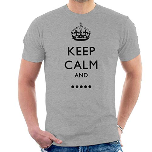 Keep Calm and Fill In The Blank Men's T-Shirt