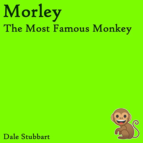 Morley the Most Famous Monkey audiobook cover art