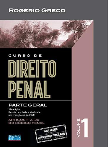 Curso de Direito Penal - Parte Geral - Volume I: Volume 1