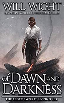 Of Dawn and Darkness (The Elder Empire: Sea Book 2) by [Will Wight]